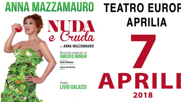 Nuda e Cruda: Anna Mazzamauro al Teatro Europa di Aprilia