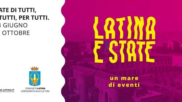 Latina E'State: un Mare di Eventi da giugno a ottobre nel capoluogo pontino