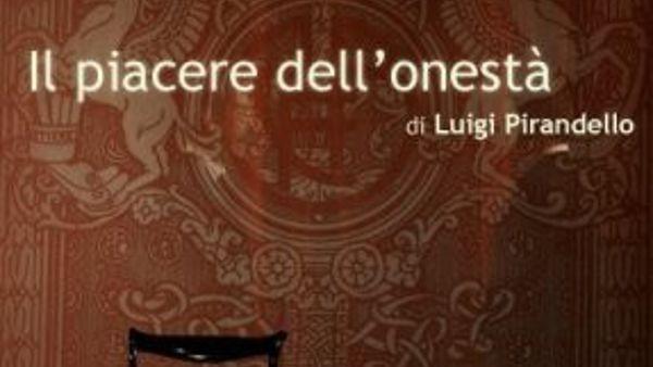 """Al Teatro Europa di Aprilia: """"il Piacere dell'Onestà"""" di Pirandello"""