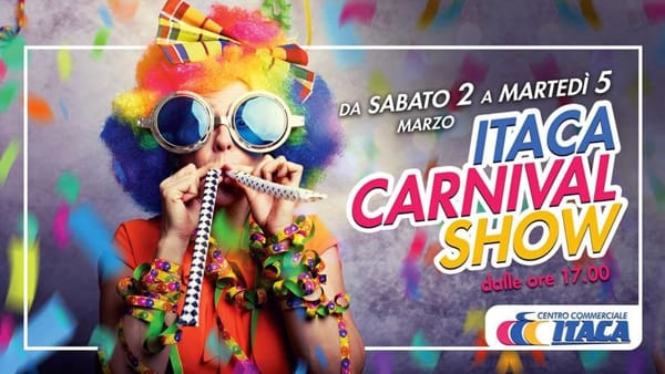Carnevale 2019: tanti eventi al Centro Commerciale Itaca di Formia