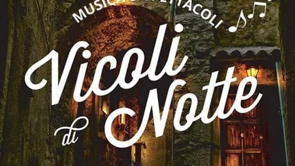 """""""Vicoli di Notte"""" a Prossedi: cultura, musica e gastronomia nel centro storico del paese"""