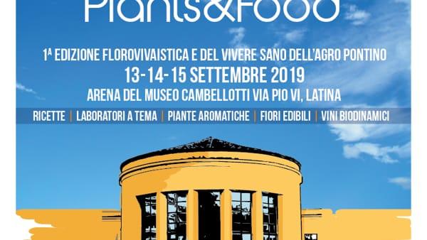 """All'Arena Cambellotti di Latina la prima edizione di """"Plants & Food"""""""