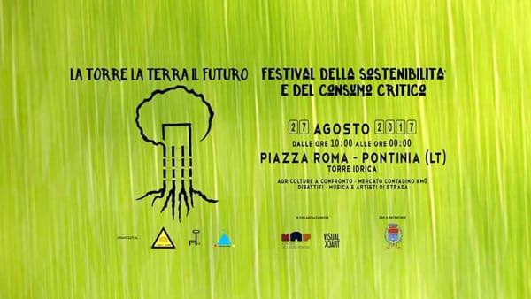 La Torre La Terra Il Futuro: a Pontinia un festival dedicato alla sostenibilità tra buon cibo e intrattenimento